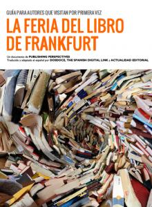 Guía para autores que visitan por primera vez la Feria de Frankfurt