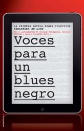 <em>Voces para un blues negro</em>, lo que es capaz de hacer la gente corriente cuando trabaja en una misma dirección