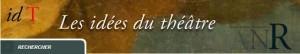 """Nace """"Les idées du Thêatre"""", portal sobre la edad de oro del teatro europeo"""