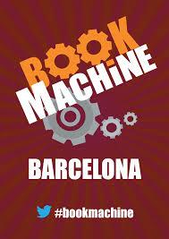 """BookMachine Barcelona, una oportunidad para hacer """"networking editorial"""""""