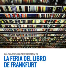 Guía para autores que visitan por primera vez la Feria de Frankfurt (2014)